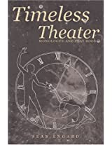 Timeless Theater: Monologue and Play Book