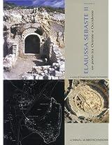 Elaiussa Sebaste II: Un Porto Tra Oriente E Occidente (Bibliotheca Archaeologica)