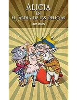 Alicia en el jardín de las delicias (Spanish Edition)