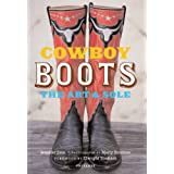 Cowboy Boots: Art and SoleDwight Yoakam