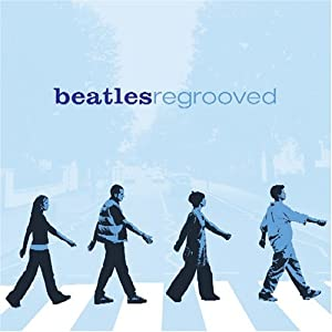 Beatles Regrooved