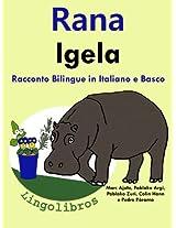 Racconto Bilingue in Italiano e Basco: Rana - Igela (Serie
