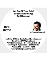 Let Go Of Your Grief Successfully Using Self Hypnosis, DVD