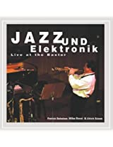 Jazz Und Elektronik-Live at the Baxter