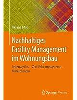 Nachhaltiges Facility Management im Wohnungsbau: Lebenszyklus - Zertifizierungssysteme - Marktchancen