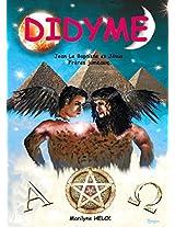 Didyme: Jean le Baptiste et Jésus Frères jumeaux (French Edition)