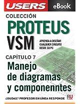 Proteus VSM: Manejo de diagramas y componentes (Colección Proteus VSM nº 7) (Spanish Edition)