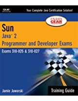 Sun Certification Training Guide: (CS-310-025 & CX-310-027): Java 2 Programmer and Developer Exams (Training Guides)