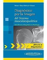 Diagnostico por la imagen del sistema musculoesqueletico / Imaging Diagnosis of the Musculoskeletal System (Directo Al Diagnostico En Radiologia / Direct Diagnosis in Radiology)