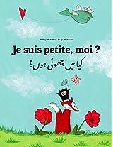 Je suis petite, moi ? Kaa man chhewta hewn?: Un livre d'images pour les enfants (Edition bilingue français-ourdou) (French Edition)