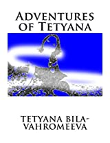 Adventures of Tetyana