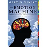 The Emotion Machine: Commonsense Thinking, Artificial Intelligence, and the Future of the Human MindMarvin Minsky�ɂ��