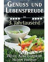 Genuss und Lebensfreude im 3. Jahrtausend: Low-Carb | Wenig Kohlenhydrate (German Edition)