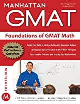 Manthattan GMAT Foundations of GMAT Math (Instructional Guide) (Manhattan Prep GMAT Strategy Guides)