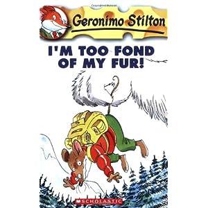 I'M Too Fond of My Fur: 12/31/1899: 04 (Geronimo Stilton - 4)