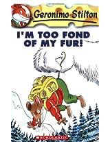 I'M Too Fond of My Fur!: 04 (Geronimo Stilton - 4)