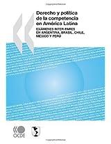 Derecho y Poltica de La Competencia En Amrica Latina: Exmenes Inter-Pares En Argentina, Brasil, Chile, Mxico y Per