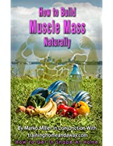 How to Build Muscle Mass Naturally