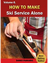 How To Make Ski Service Alone - The Truth About Skiing Volume 6