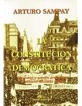 La Constitucion Democratica: Con Notas y Estudio Preliminar de Alberto Gonzalez Arzac