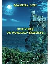 Scrivere un romanzo fantasy (Editoria & Scrittura)