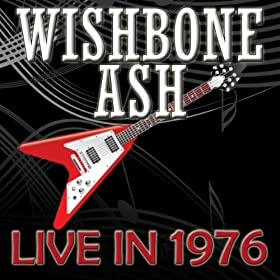 Wishbone Ash-Live In 1976