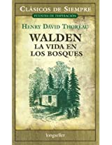 Walden, la vida en los bosques / Walden, Life in the Woods (Clasicos De Siempre: Fuentes De Inspiracion / All Time Classics:  Sources of Inspiration)