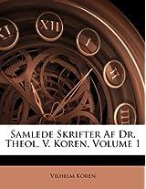 Samlede Skrifter AF Dr. Theol. V. Koren, Volume 1