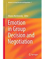 Emotion in Group Decision and Negotiation (Advances in Group Decision and Negotiation)