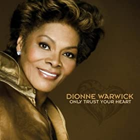 ♪Only Trust Your Heart/Dionne Warwick | 形式: MP3 ダウンロード