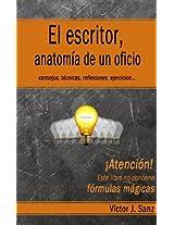 El escritor, anatomía de un oficio: Consejos, técnicas, ejercicios y reflexiones sobre el oficio de escritor (Spanish Edition)