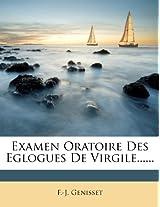 Examen Oratoire Des Eglogues de Virgile......