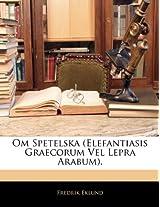 Om Spetelska (Elefantiasis Graecorum Vel Lepra Arabum).
