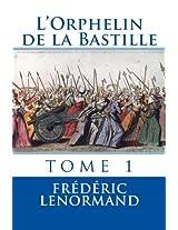 L'Orphelin de la Bastille: tome 1: Volume 1