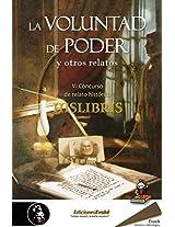 La voluntad de poder y otros relatos: (VI Premio de Hislibris) (Spanish Edition)