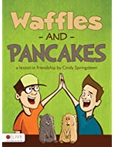 Waffles and Pancakes: A Lesson in Friendship