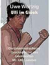 Ulli im Glück: Die phantastische(n) Geschichte(n) des talentierten Mr. Ulli Lommel (German Edition)