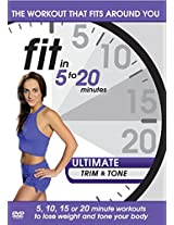 Fit in 5 to 20 Minutes