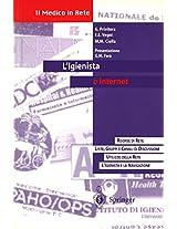 L'Igienista e Internet: Manuale pratico di accesso alla Rete con una selezione di indirizzi Web di interesse igienistico (Il Medico in Rete)