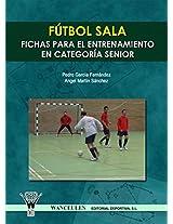 Fútbol sala. Fichas para el entrenamiento en categoría senior (Spanish Edition)