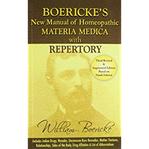 Boericke's New Manual of Homeopathic Materia Medica with Repertory:Third Revised & Augmented Edition Based on Ninth Edition