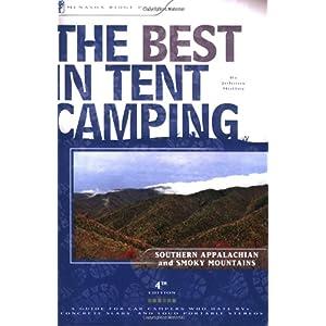 【クリックで詳細表示】The Best in Tent Camping Southern Appalachian and Smoky Mountains: A Guide for Campers Who Hate Rvs, Concrete Slabs, and Loud Portable Stereos (Best in Tent Camping Southern Appalachian & Smokies): Johnny Molloy: 洋書