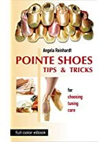 POINTE SHOES: Tips and Tricks