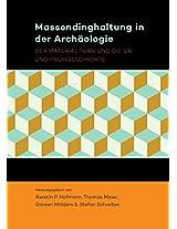 Massendinghaltung in der Archaologie: Der Material Turn und die Ur- und Fruhgeschichte