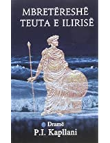 Mbretereshe Teuta E Ilirise: Drame