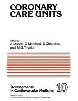Coronary Care Units: Proceedings of a European Seminar held in Pisa, Italy (Developments in Cardiovascular Medicine)