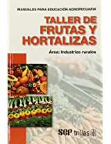 Taller de frutas y hortalizas / Workshop on fruits and vegetables: Área industrias rurales / Rural Industries (Manuales Para Educación Agropecuaria / Manuals for Agricultural Education)