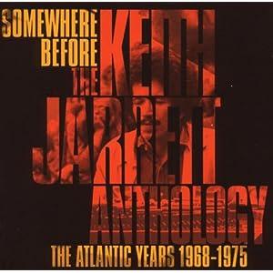 Somewhere Before The Keith Jarrett Anthology The Atlantic Years 1968-1975