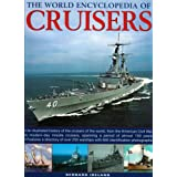 The World Encyclopedia of Cruisers: An Illustrated History of the Cruisers of the World, From the American Civil War to Modern-Day Missile Cruisers, Spanning a Period of Almost 150 Years (World Encyclopedia of...)Bernard Ireland�ɂ��