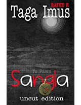 Sangla: Uncut Edition: Volume 1 (Sangla Trilogy)